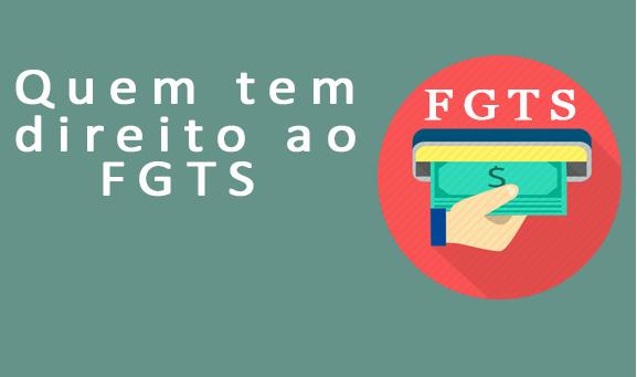 Quem tem Direito ao FGTS